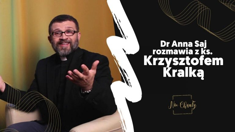 Dr Anna Saj rozmawia z ks. Krzysztofem Kralką